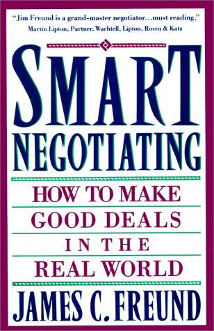 Smart Negotiating How to Make Good Deals in the Real World  1993 (Reprint) edition cover