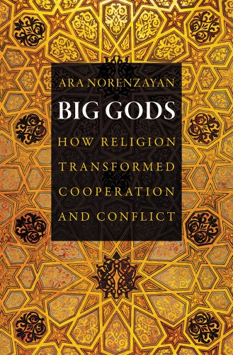 Big Gods How Religion Transformed Cooperation and Conflict  2013 edition cover