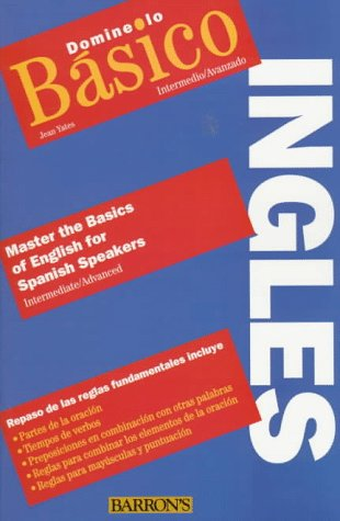 Mastering the Basics of English for Spanish Speakers : Domine Lo Basico - Ingles N/A 9780764101212 Front Cover