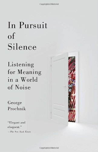 In Pursuit of Silence Listening for Meaning in a World of Noise N/A edition cover