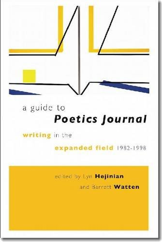 Guide to Poetics Journal Writing in the Expanded Field, 1982-1998  2012 edition cover