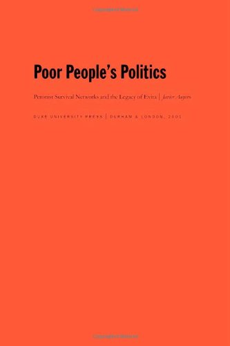 Poor People's Politics Peronist Survival Networks and the Legacy of Evita  2001 edition cover