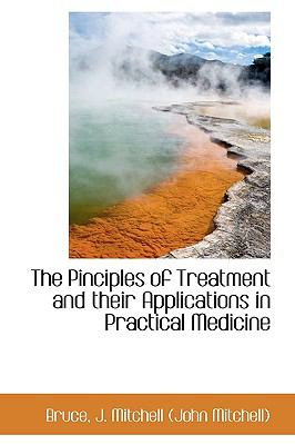 Pinciples of Treatment and Their Applications in Practical Medicine N/A 9781113456212 Front Cover