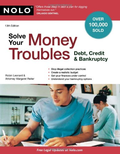 Solve Your Money Troubles Debt, Credit and Bankruptcy 13th 2011 (Revised) edition cover