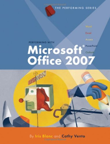 Performing with Microsoft� Office 2007   2008 9781423904212 Front Cover