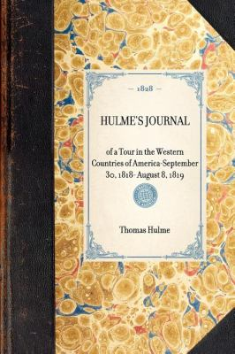 Hulme's Journal of a Tour in the Western Countries of America - September 30, 1818 - August 8 1819  N/A 9781429001212 Front Cover