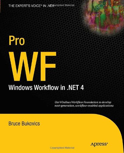 Pro WF Windows Workflow in .NET 4  2010 9781430227212 Front Cover