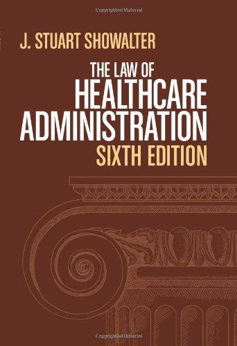 Law of Healthcare Administration 6th 2012 edition cover