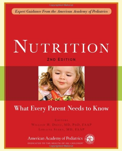 Nutrition What Every Parent Needs to Know 2nd 2010 edition cover
