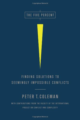 Five Percent Finding Solutions to Seemingly Impossible Conflicts  2011 9781586489212 Front Cover
