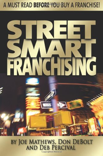 Street Smart Franchising Read This Before You Buy a Franchise  2007 edition cover