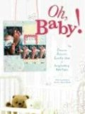 Oh, Baby! Precious, Adorable, Lovable Ideas for Scrapbooking Baby Pages  2008 9781599630212 Front Cover