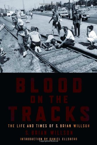Blood on the Tracks The Life and Times of S. Brian Willson  2011 edition cover