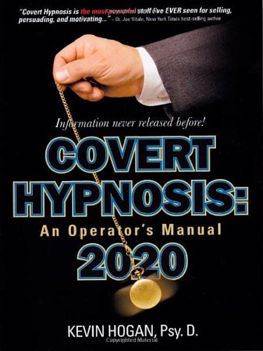 Covert Hypnosis 2020 An Operator's Manual  2011 9781934266212 Front Cover