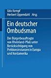 Deutscher Ombudsman Der B�rgerbeauftragte Von Rheinland-Pfalz Unter Ber�cksichtigung Von Petitionsinstanzen in Europa und Nordamerika  1986 9783810005212 Front Cover
