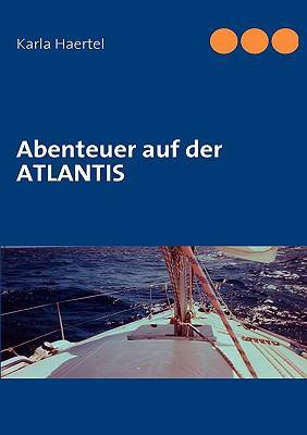 Abenteuer auf der ATLANTIS  N/A 9783837004212 Front Cover