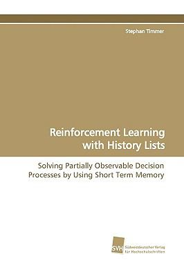 Reinforcement Learning With History Lists:   2009 9783838106212 Front Cover