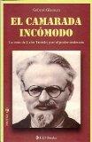 El camarada incomodo/ Uncomfortable Comrade: La Caza De Leon Trosky Por El Poder Stalinista  2009 edition cover