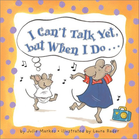 I Can't Talk Yet, but When I Do...  2003 9780060099213 Front Cover