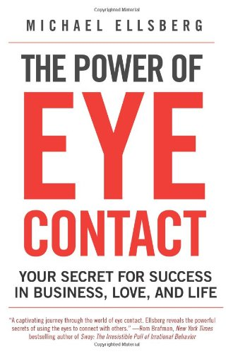 Power of Eye Contact Your Secret for Success in Business, Love, and Life  2010 edition cover