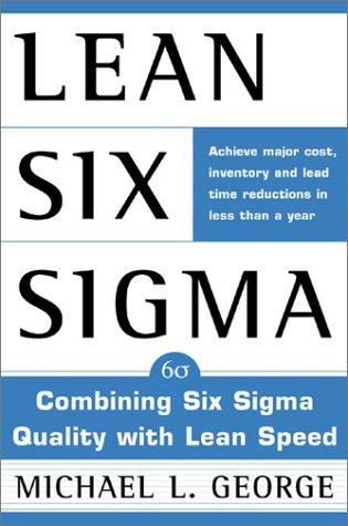 Lean Six Sigma Combining Six Sigma Quality with Lean Speed  2002 edition cover