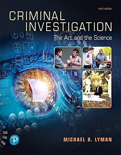 Criminal Investigation: The Art and the Science  2019 9780135186213 Front Cover