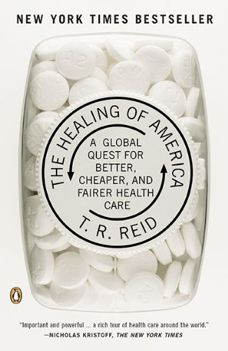Healing of America A Global Quest for Better, Cheaper, and Fairer Health Care N/A 9780143118213 Front Cover
