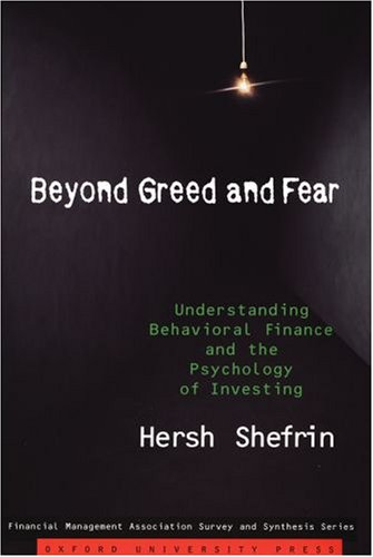 Beyond Greed and Fear Understanding Behavioral Finance and the Psychology of Investing  2007 edition cover