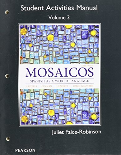 Student Activities Manual for Mosaicos Volume 3  6th 2015 9780205997213 Front Cover