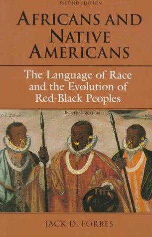 Africans and Native Americans The Language of Race and the Evolution of Red-Black Peoples 2nd 1993 edition cover