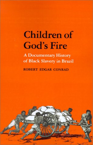 Children of God's Fire A Documentary History of Black Slavery in Brazil 2nd 1994 (Reprint) edition cover