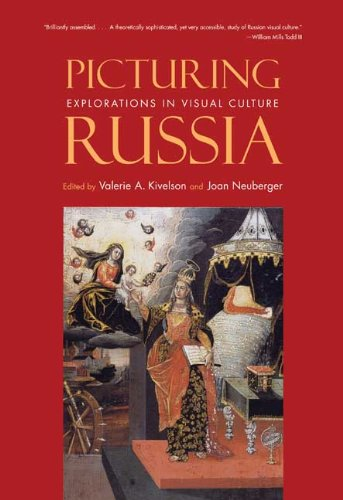 Picturing Russia Explorations in Visual Culture  2010 edition cover