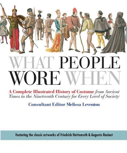 What People Wore When A Complete Illustrated History of Costume from Ancient Times to the Nineteenth Century for Every Level of Society  2008 edition cover