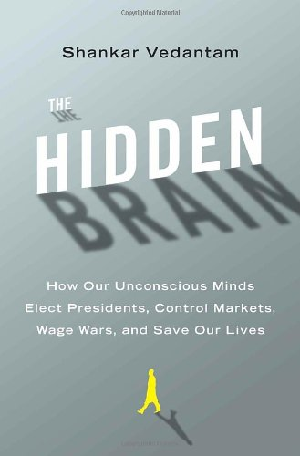 Hidden Brain How Our Unconscious Minds Elect Presidents, Control Markets, Wage Wars, and Save Our Lives  2009 edition cover