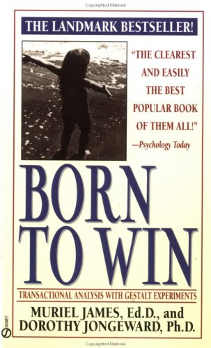 Born to Win Transactional Analysis with Gestalt Experiments N/A edition cover