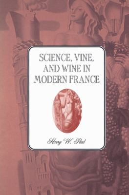 Science, Vine and Wine in Modern France   2002 9780521525213 Front Cover