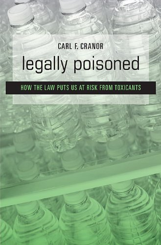 Legally Poisoned How the Law Puts Us at Risk from Toxicants  2011 edition cover