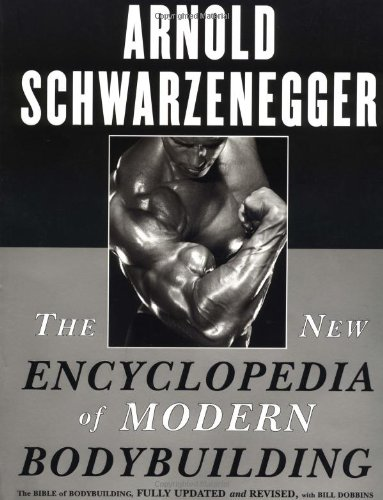 New Encyclopedia of Modern Bodybuilding The Bible of Bodybuilding, Fully Updated and Revised  1999 (Revised) 9780684857213 Front Cover