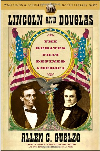 Lincoln and Douglas The Debates That Defined America N/A edition cover