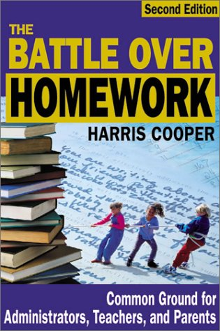 Battle over Homework Common Ground for Administrators, Teachers, and Parents 2nd 2001 (Revised) 9780761978213 Front Cover