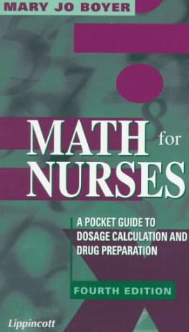 Math for Nurses A Pocket Guide to Dosage Calculation and Drug Administration 4th 1998 (Revised) edition cover