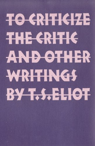 To Criticize the Critic and Other Writings  Reprint edition cover