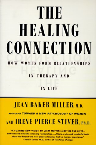 Healing Connection How Women Form Relationships in Therapy and in Life  1998 edition cover