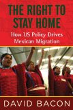 Right to Stay Home How US Policy Drives Mexican Migration  2014 edition cover