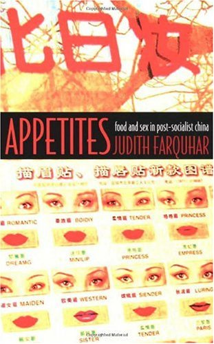 Appetites Food and Sex in Post-Socialist China  2002 9780822329213 Front Cover
