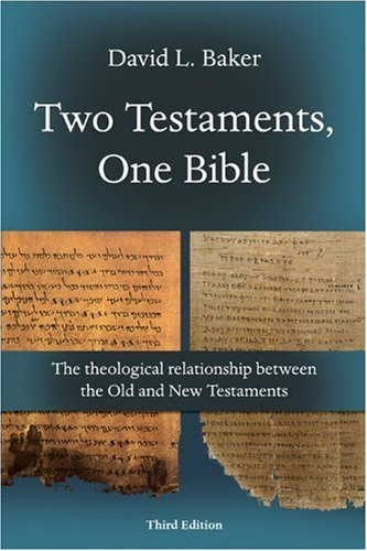 Two Testaments, One Bible The Theological Relationship Between the Old and New Testaments 3rd 2010 (Revised) edition cover