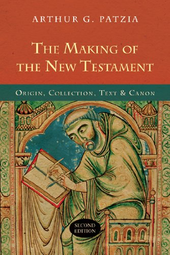 Making of the New Testament Origin, Collection, Text and Canon 2nd 2010 (Revised) edition cover