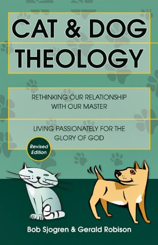 Cat and Dog Theology Rethinking Our Relationship with Our Master Revised edition cover