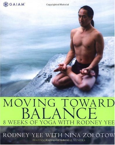 Moving Toward Balance 8 Weeks of Yoga with Rodney Yee  2004 (Revised) edition cover