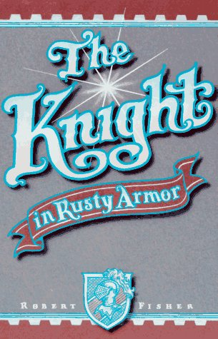 Knight in Rusty Armor 1st 9780879804213 Front Cover